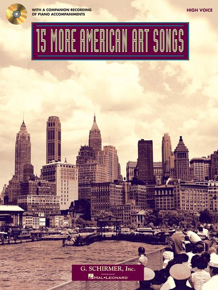 15 More American Art Songs for High Voice Book & CD published by Schirmer