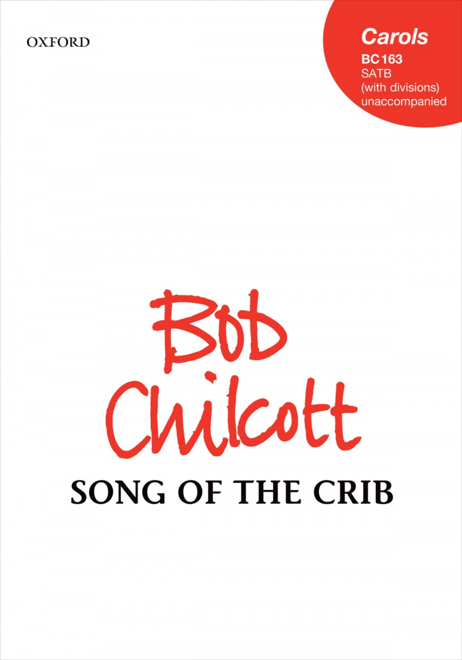 Chilcott: Song of the Crib SATB published by OUP