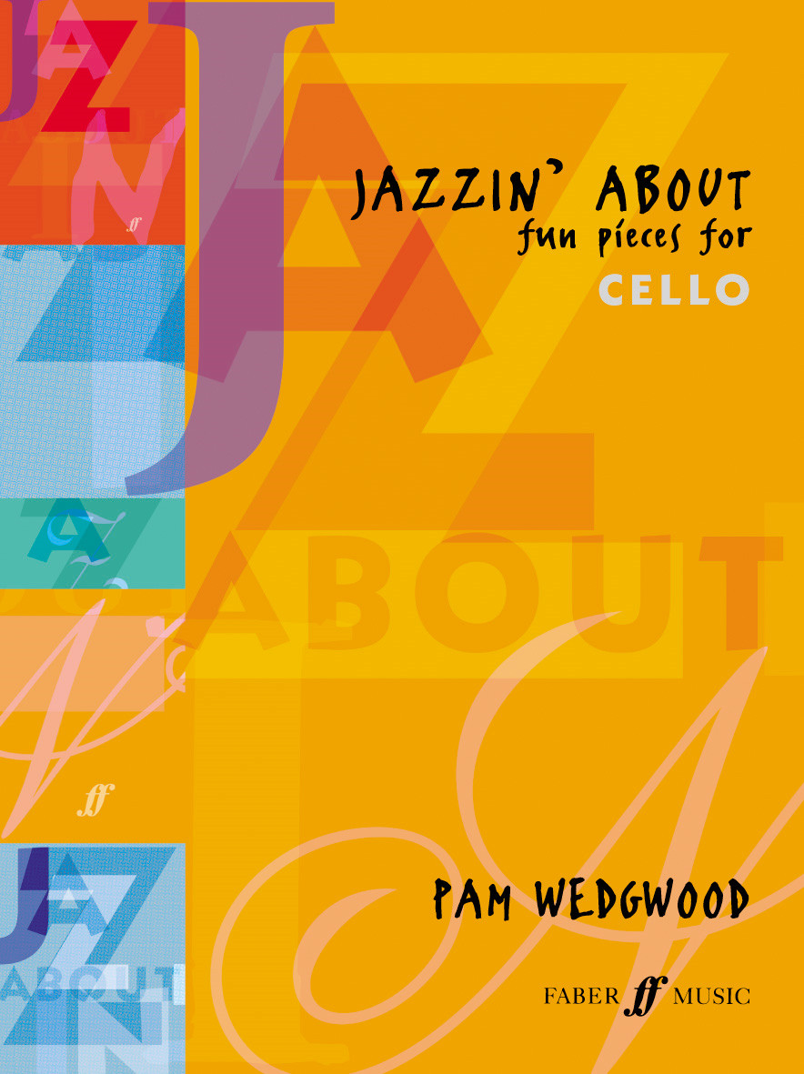 Wedgwood: Jazzin About for Cello published by Faber
