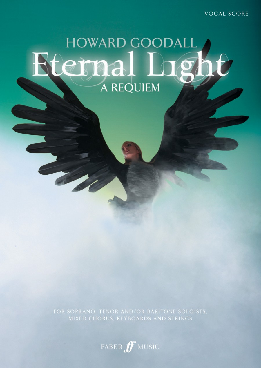 Goodall: Eternal Light a Requiem published by Faber - Vocal Score