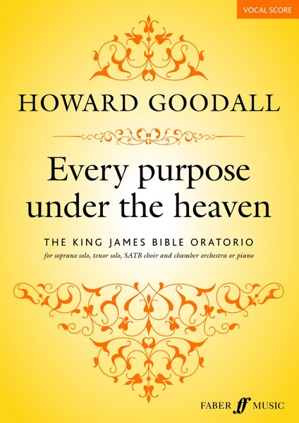 Goodall: Every Purpose Under the Heaven published by Faber - Vocal Score