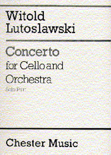 Lutoslawski: Concerto for Cello And Orchestra (Solo Part) published by Chester