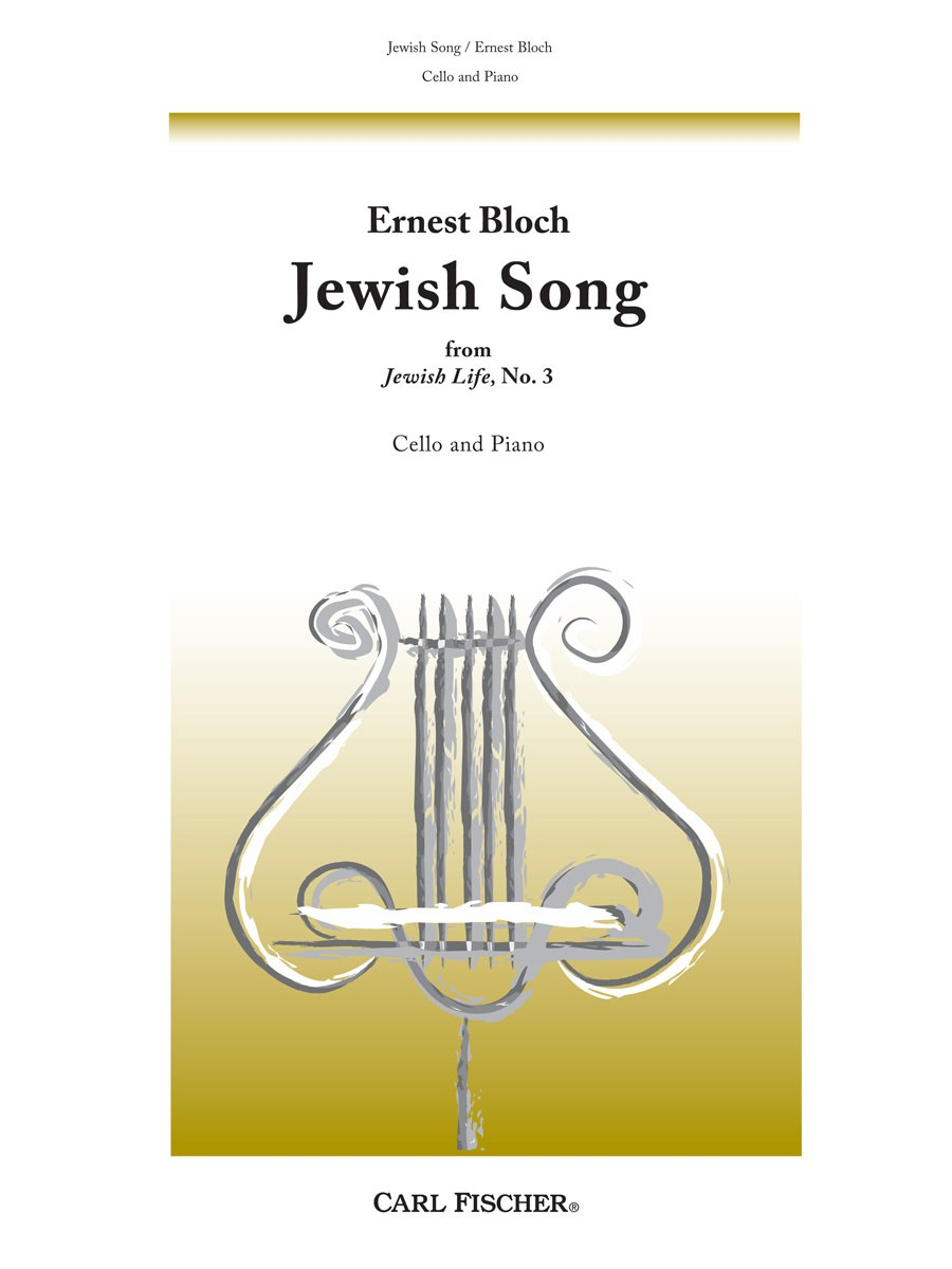 Bloch: Jewish Song No 3 from Jewish Life for Cello published by Carl Fischer