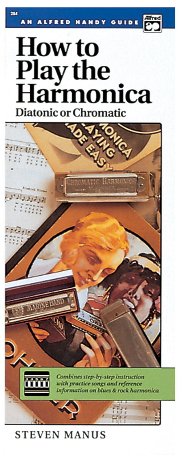 How to Play the Harmonica (Diatonic or Chromatic) published by Alfred