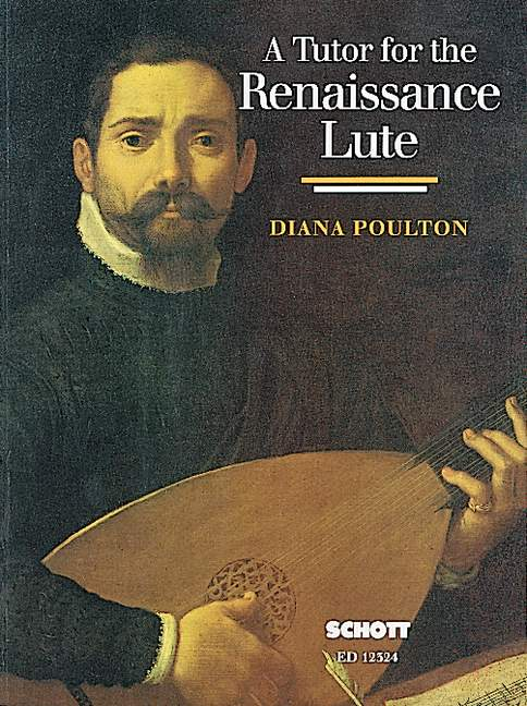 A Tutor for the Renaissance Lute by Poulton published by Schott