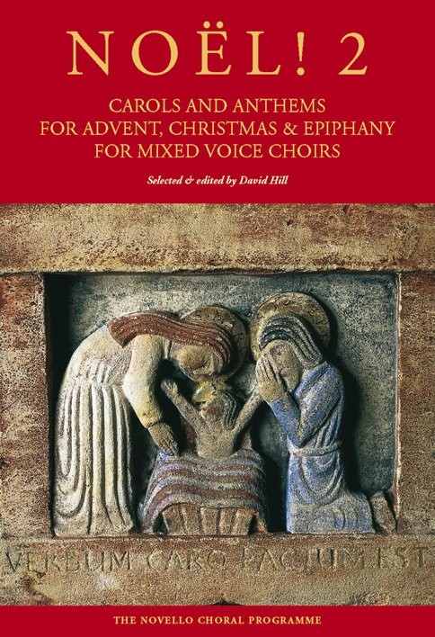 Noël! 2 - Carols And Anthems For Advent, Christmas And Epiphany published by Novello