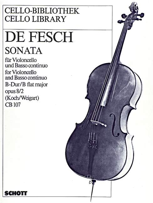 Fesch : Sonata in Bb Opus 8 No 2 or Cello published by Schott