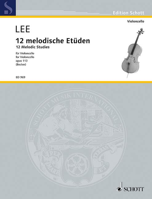 Lee: 12 Melodic Studies Opus 113 for Cello published by Schott