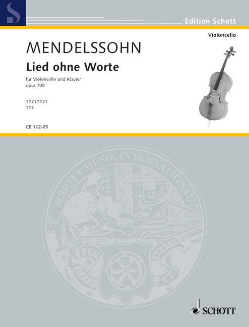 Mendelssohn: Song without Words (Lied ohne Worte) Op 109 for Cello published by Schott