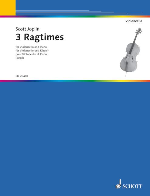 Joplin: 3 Ragtimes for Cello and Piano published by Schott