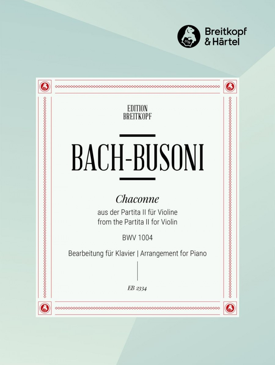 Bach-Busoni: Chaconne in D Minor BWV1004 for Piano published by Breitkopf