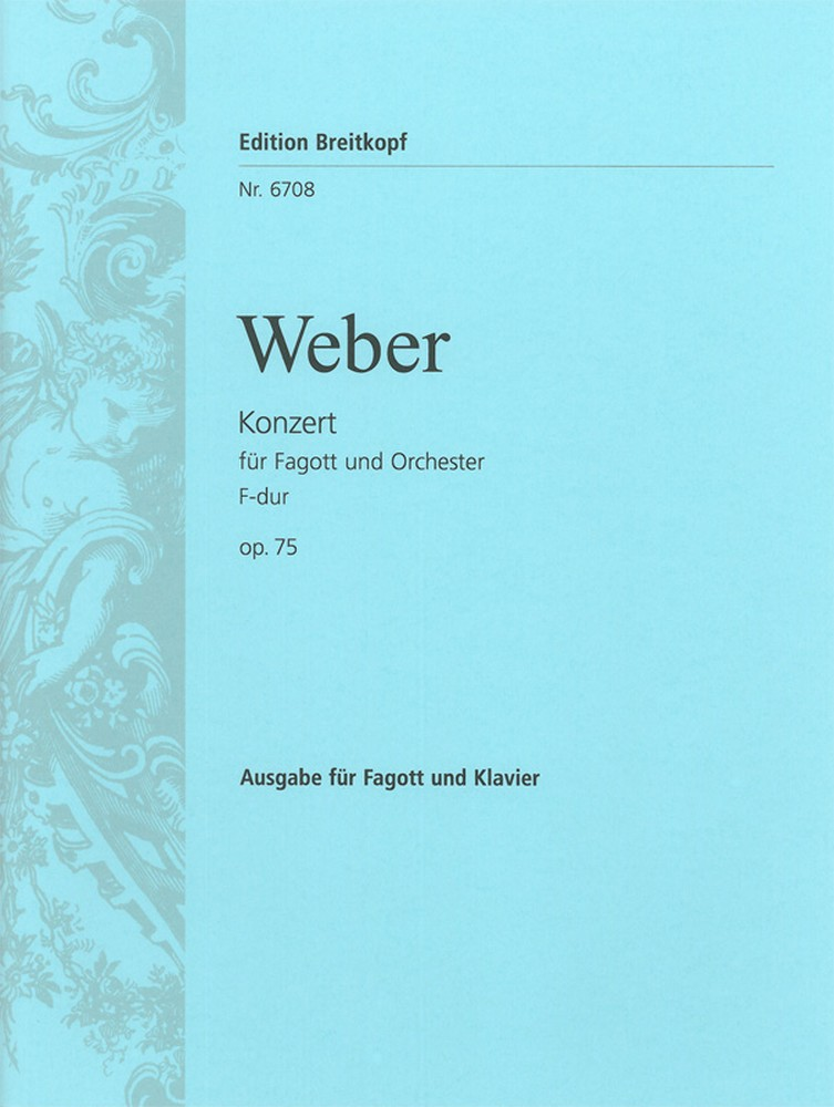 Weber: Concerto in F Opus 75 for Bassoon published by Breitkopf