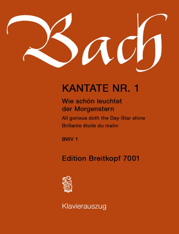 Bach: Cantata 1 (All glorious doth the Day-Star shine) published by Breitkopf  - Vocal Score