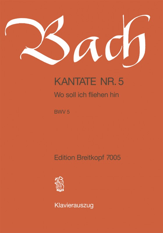 Bach: Cantata 5 (Wo soll ich fliehen hin) published by Breitkopf  - Vocal Score