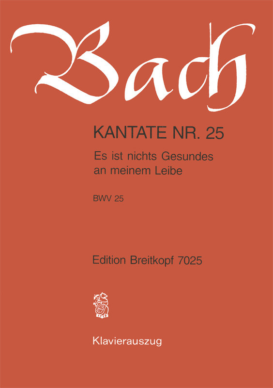Bach: Cantata 25 (Es ist nichts Gesundes an meinem Leibe) published by Breitkopf - Vocal Score