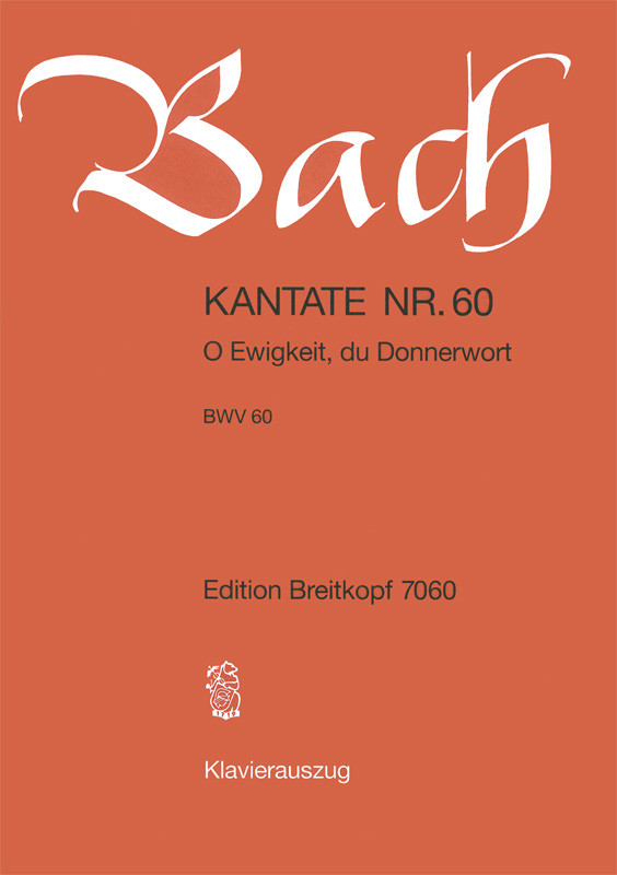 Bach: Cantata 60 (O Ewigkeit, du Donnerwort) published by Breitkopf - Vocal Score