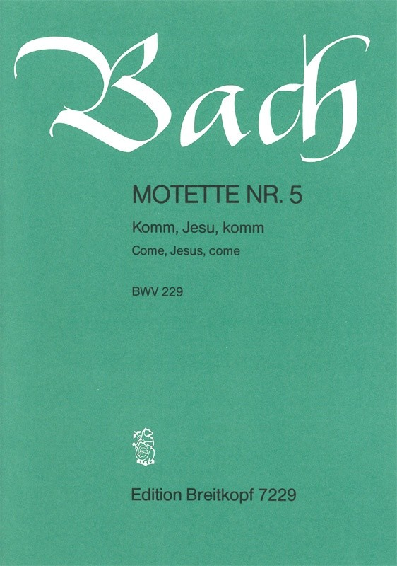 Bach: Come, Jesus, come BWV 229 published by Breitkopf  - Vocal Score