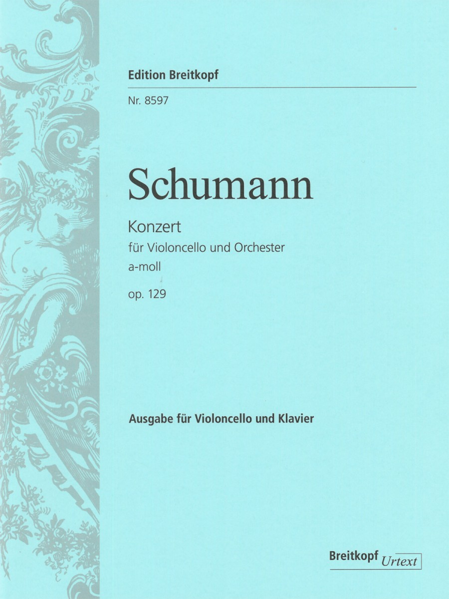 Schumann: Concerto A minor Opus 129 for Cello published by Breitkopf