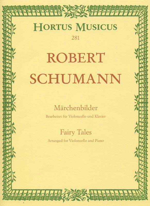 Schumann: Maerchenbilder (Fairy Tales) Opus 113 for Cello published by Hortus