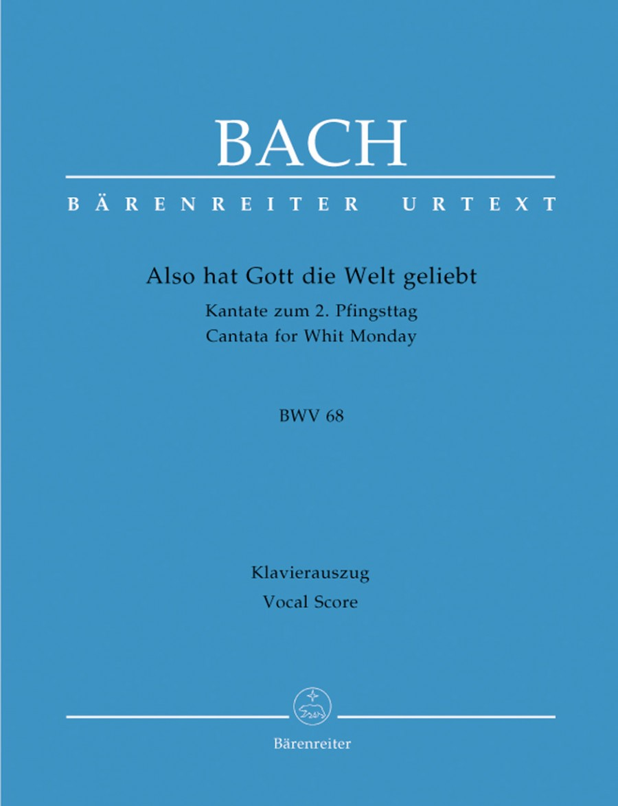 Bach: Cantata No 68: Also hat Gott die Welt geliebt (BWV 68) published by Barenreiter Urtext - Vocal Score
