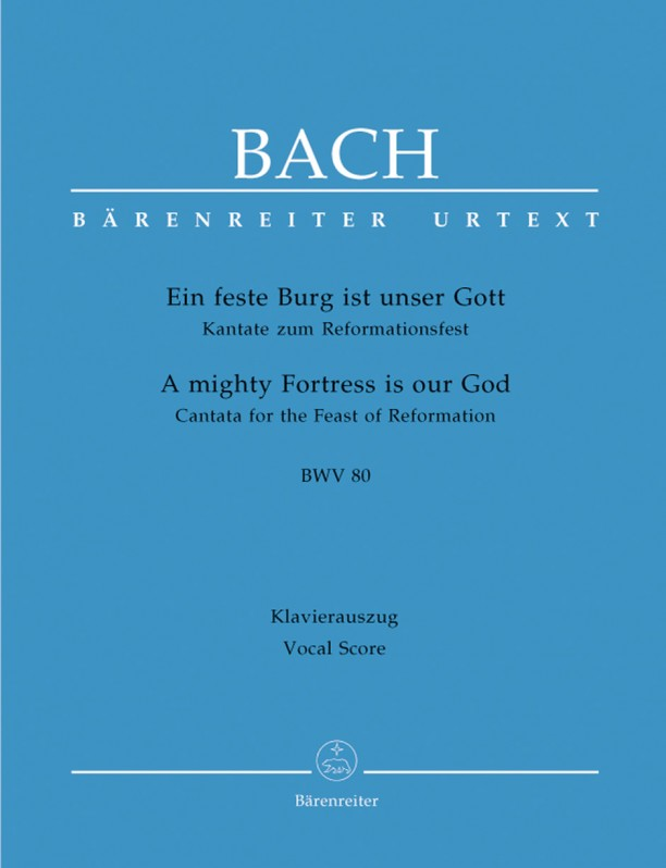 Bach: Cantata No 80: Ein feste Burg (A Mighty Fortress is Our God) (BWV 80) published by Barenreiter Urtext - Vocal Score