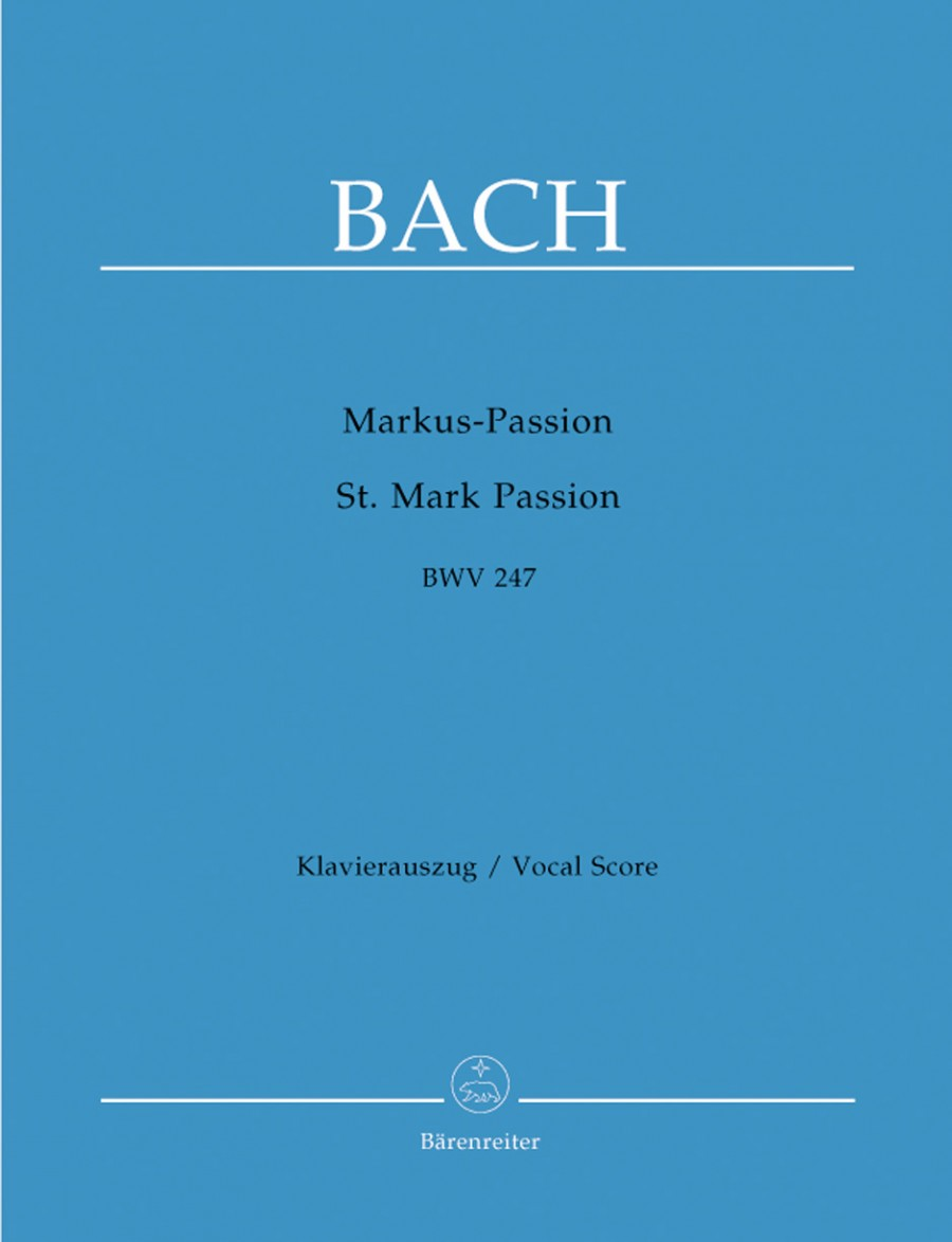 Bach: St Mark Passion (BWV 247) (reconstruction) published by Barenreiter - Vocal Score