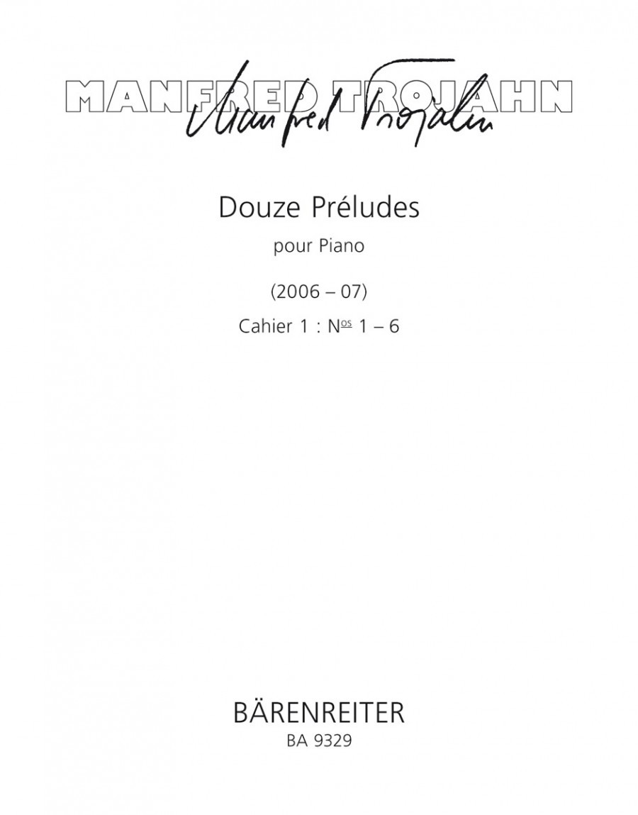 Trojahn: 12 Preludes for Piano Volume 1 published by Barenreiter
