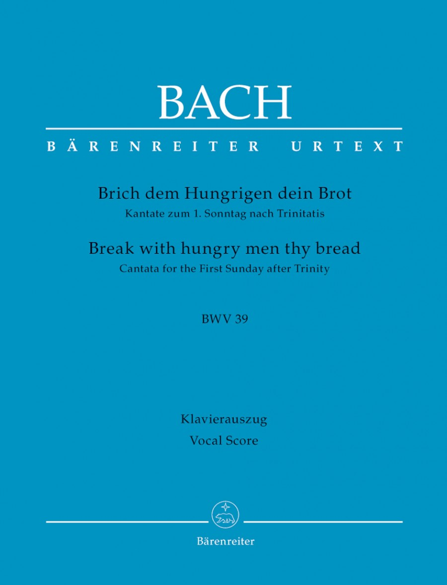 Bach: Cantata No 39: Brich dem Hungrigen dein Brot (Break with hungry men thy bread) (BWV 39) published by Barenreiter Urtext - Vocal Score
