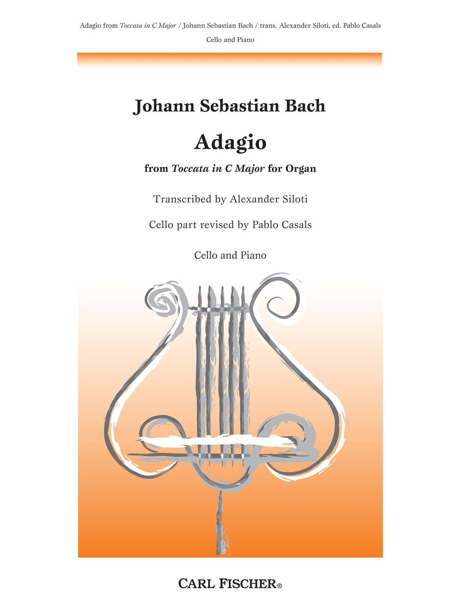 Bach: Arrangement for Cello of the Adagio from  ''Toccata in C Major'' for organ published by Carl Fischer