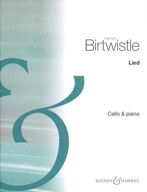 Birtwistle: Lied for Cello & Piano published by Boosey & Hawkes