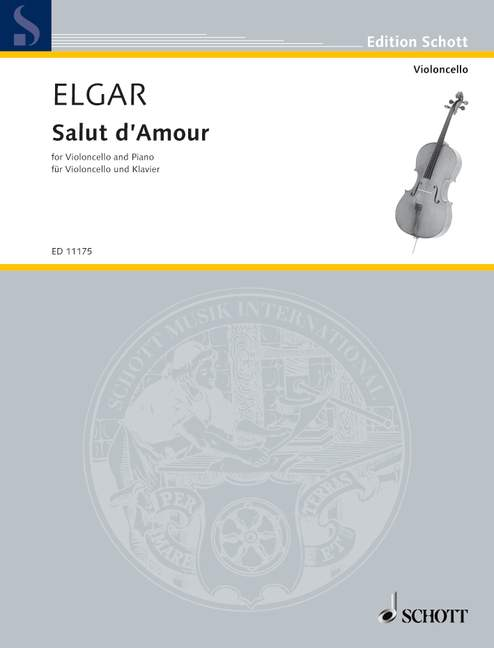 Elgar: Salut d'amour Opus 12 for Cello published by Schott