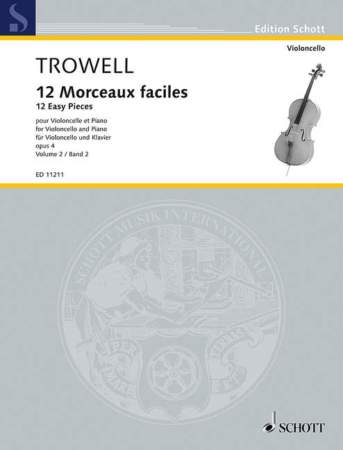 Trowell: 12 Morceaux Faciles Opus 4 Book 2 for Cello published by Schott
