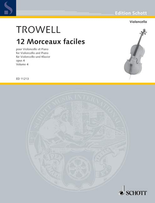 Trowell: 12 Morceaux Faciles Opus 4 Book 4 for Cello published by Schott