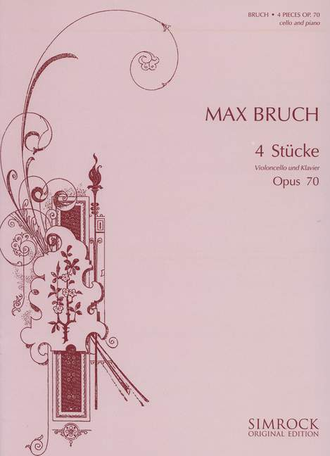 Bruch: Four Pieces Opus 70 for Cello published by Simrock
