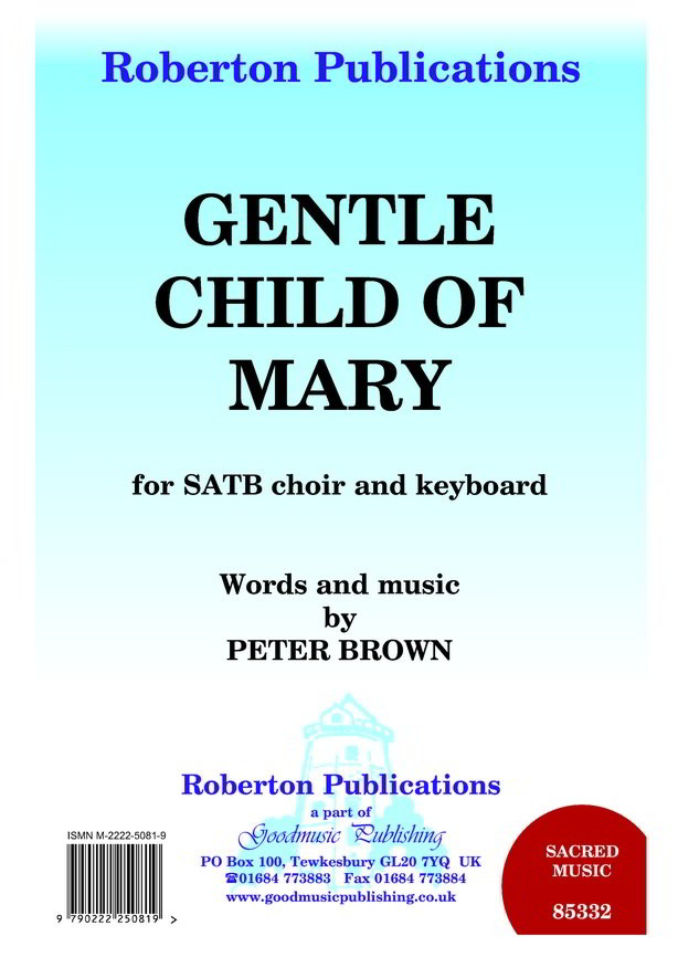 Brown: Gentle Child Of Mary SATB published by Roberton