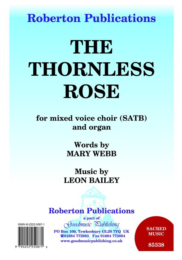 Bailey: Thornless Rose SATB published by Roberton