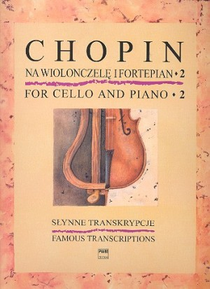 Chopin: Famous Transcriptions 2 for Cello published by PWM