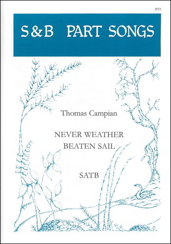 Campion: Never Weather Beaten Sail SATB published by Stainer and Bell