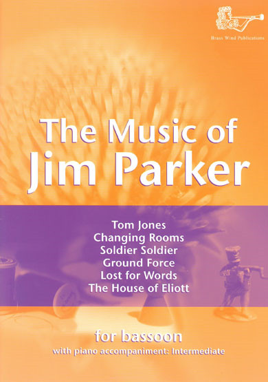 The Music of Jim Parker for Bassoon published by Brasswind