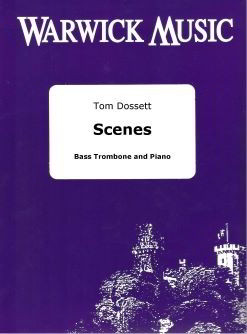 Dossett: Scenes for Bass Trombone published by Warwick