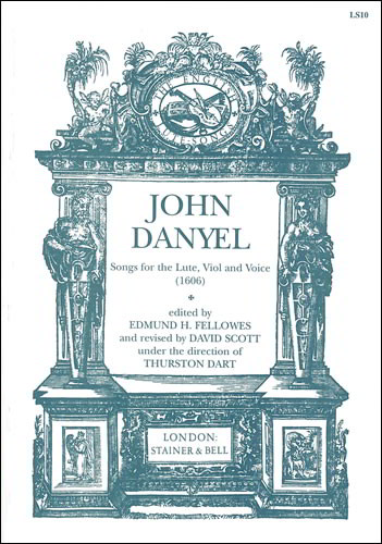 Danyel: Songs for the Lute, Viol and Voice (1606) published by Stainer & Bell
