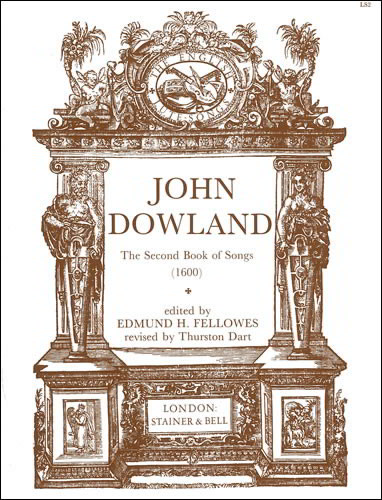 Dowland: The Second Book of Songs (1600) published by Stainer & Bell