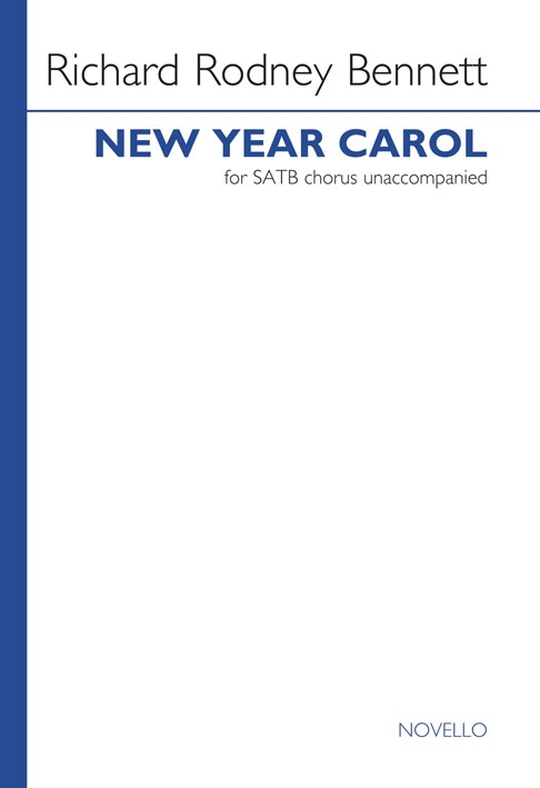 Bennett: New Year Carol SATB published by Novello