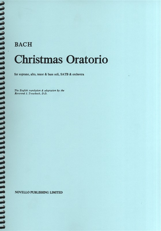 Bach: Christmas Oratorio (Troutbeck) published by Novello - Vocal Score