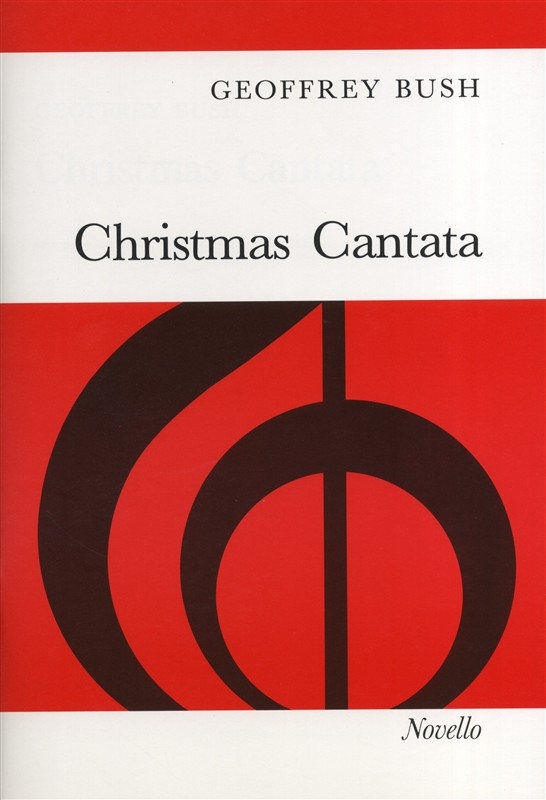 Bush: Christmas Cantata published by Novello - Vocal Score