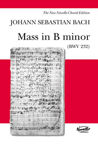 Bach: Mass In B Minor BWV 232 published by Novello - Vocal Score