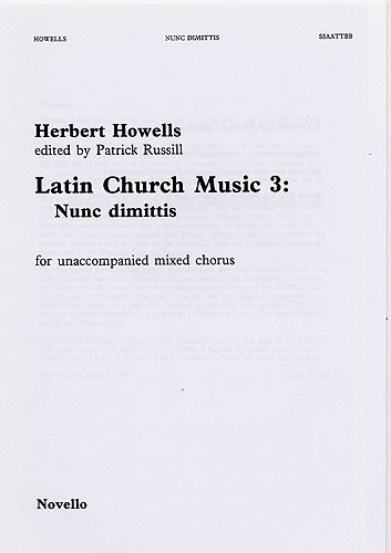 Howells: Nunc Dimittis (Latin Church Music 3) SATB published by Novello