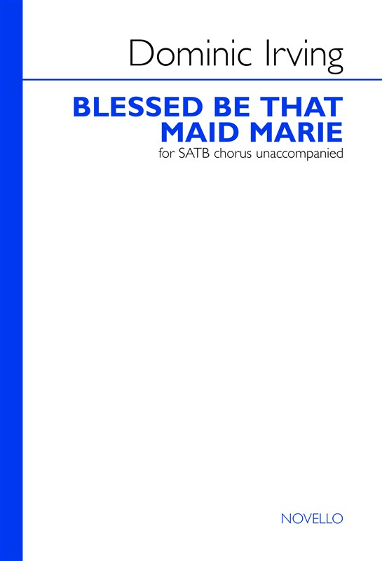 Irving: Blessed Be That Maid Marie SATB published by Novello