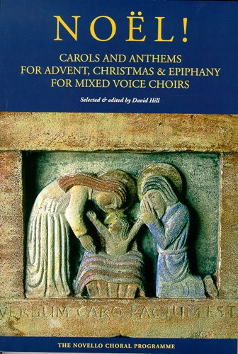Noel! Carols And Anthems For Advent, Christmas And Epiphany published by Novello