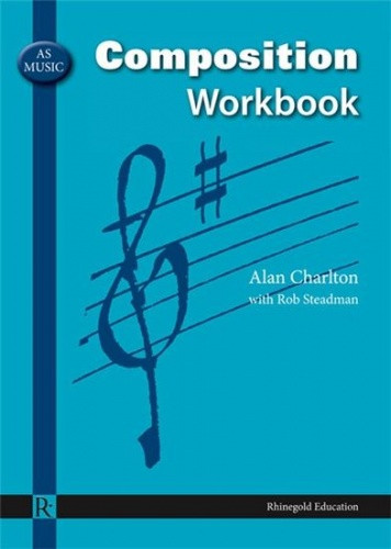 AS Music Composition Workbook published by Rhinegold